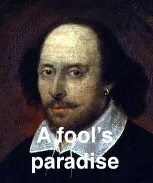 The origin of 'A fool's paradise'