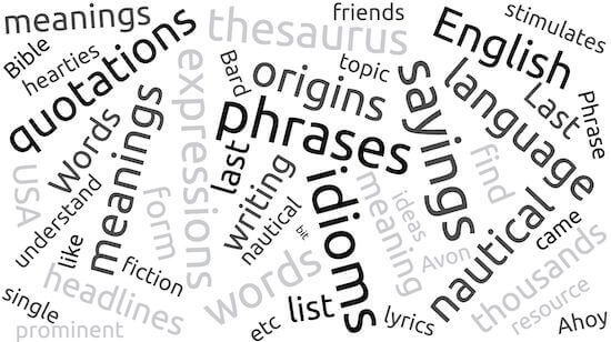 The meanings and origins of thousands of English phrases