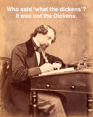 The meaning and origin of 'What the dickens'.